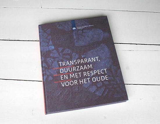Transparant, Duurzaam en met Respect voor het Oude